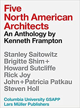 Book Five North American Architects: An Anthology by Kenneth Frampton