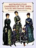 Metropolitan Fashions of the 1880s, Butterick Publishing Company Staff, 0486297063