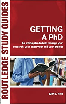 Book Getting a PhD: An Action Plan to Help Manage Your Research, Your Supervisor and Your Project (Routledge Study Guides)