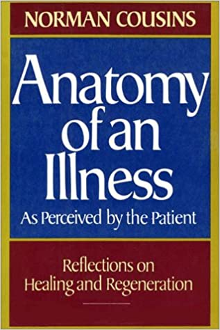 Anatomy Of An Illness: Norman Cousins, Dan Lazar: 9780736603324 ...