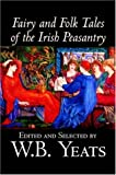 Fairy and Folk Tales of the Irish Peasantry, W. B. Yeats, 1598186566
