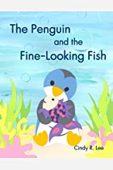 The Penguin and the Fine-Looking Fish Paperback