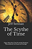 The Scythe of Time: Edgar Allan Poe's The Pit and the Pendulum Reconsidered: An Essay and Homage