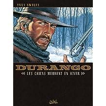 Durango T01 : Les chiens meurent en hiver (French Edition)