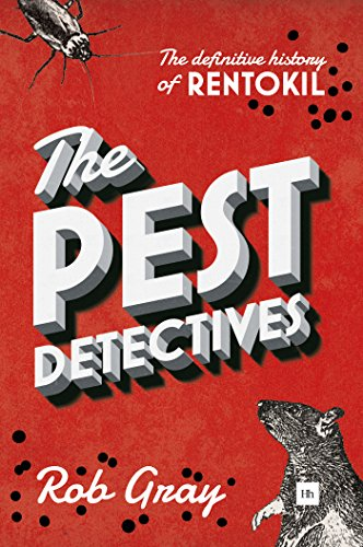 The Pest Detectives: The Definitive History of Rentokil