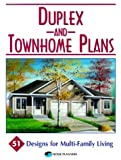 Duplex and Townhome Plans: 51 Designs for Multi-Family Living