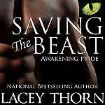 Saving the Beast: Awakening Pride, Book Four | Lacey Thorn