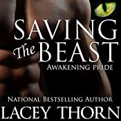 Saving the Beast: Awakening Pride, Book Four | Lacey Thorn