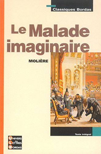 Classiques Bordas : Le Malade imaginaire (Broché)