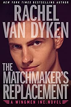 The Matchmaker's Replacement [Kindle in Motion] (Wingmen Inc. Book 2) by [Dyken, Rachel Van]