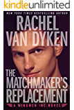 The Matchmaker's Replacement [Kindle in Motion] (Wingmen Inc. Book 2)