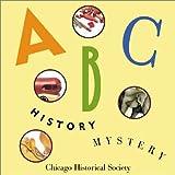 ABC History Mystery, Chicago Historical Society Staff, 0913820237