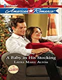 Front cover for the book A Baby in His Stocking by Laura Marie Altom