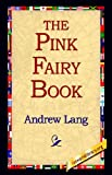 The Pink Fairy Book, Andrew Lang, 1421800047