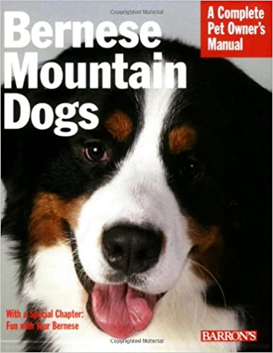 Bernese Mountain Dogs Complete Pet Owners Manual Nikki