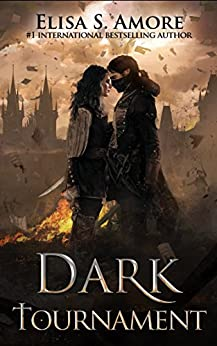 Dark Tournament (Touched Saga Spin-Off): A Romantic Fantasy Adventure by [S. Amore, Elisa]