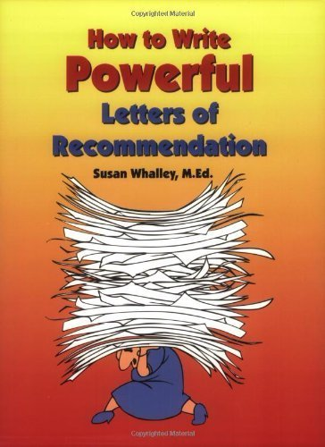 How to Write Powerful Letters of Recommendation by Susan Whalley (2000-07-01)