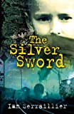 Front cover for the book The Silver Sword by Ian Serraillier