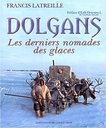 Dolgans : Les derniers nomades des glaces