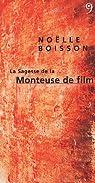 La Sagesse de la Monteuse de film par Boisson