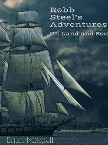 Robb Steel's Adventures: On Land and Sea