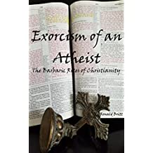 Exorcism of an Atheist: The Barbaric Rites of Christianity