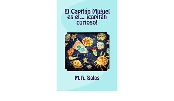 El Capitan Miguel es el capitan curioso (Volume 1) (Spanish Edition ...