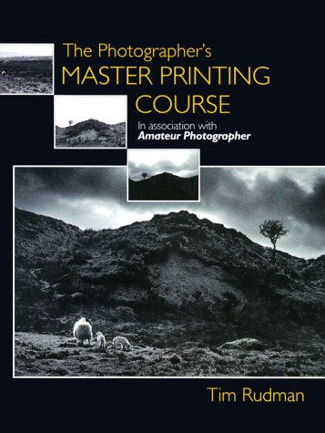 The Photographer's Master Printing Course - Photographic Printing