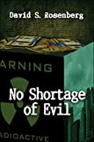 No Shortage of Evil, David Rosenberg, 1413764126