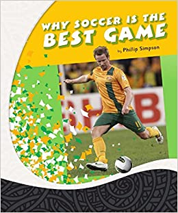 Oxford Literacy Assess Why Soccer Is The Best Game Level 19 Amazon