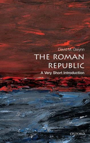 The Roman Republic: A Very Short Introduction (Very Short Introductions) [David M. Gwynn] (Tapa Blanda)
