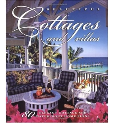 [ [ [ Beautiful Cottages and Villas: 80 Elegant Cottage and Waterfront Home Plans [ BEAUTIFUL COTTAGES AND VILLAS: 80 ELEGANT COTTAGE AND WATERFRONT HOME PLANS ] By Sater, Dan ( Author )Sep-01-2004 Paperback (Waterfront Cottage)