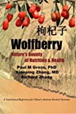 img - for Wolfberry: Nature's Bounty of Nutrition and Health book / textbook / text book