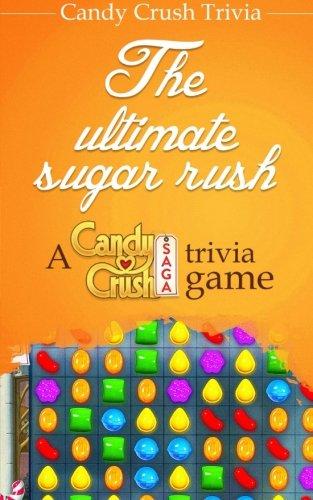 Candy Crush Trivia: The ultimate sugar rush A Candy Crush Saga trivia game