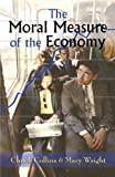 The Moral Measure of the Economy, Chuck Collins and Mary Wright, 1570756937