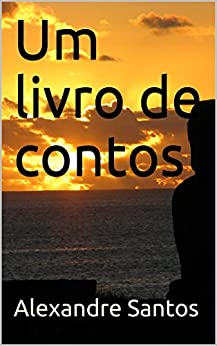 Um livro de contos por [Santos, Alexandre]