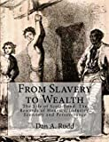 From Slavery to Wealth, Dan A. Rudd and Theo Bond, 1466308958