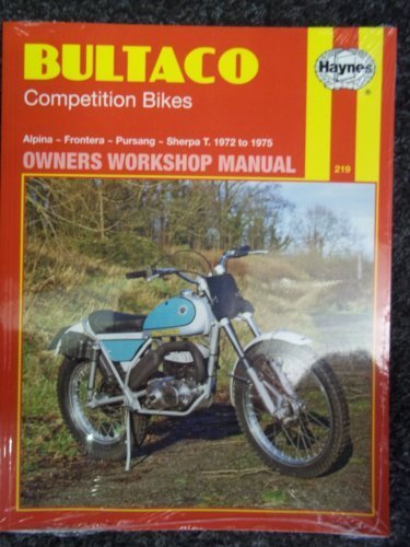 Haynes Bultaco Competition Bikes Owners Workshop Manual, No. 219: '72 - '75 (Motorcycle Manuals)