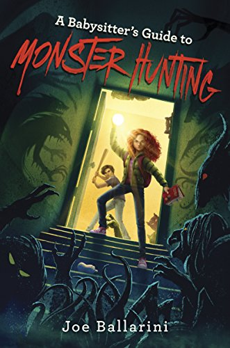 A Babysitter's Guide to Monster Hunting #1 (Babysitter's Guide to Monsters) (Halloween Movies For Families 2017)