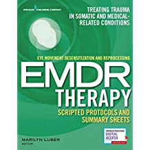 Eye Movement Desensitization and Reprocessing (EMDR) Scripted Protocols and Summary Sheets: Medical Related Issues (CD-ROM): Treating Medical Related Issues