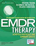img - for Eye Movement Desensitization and Reprocessing (EMDR) Therapy Scripted Protocols and Summary Sheets: Treating Trauma in Somatic and Medical Related Conditions book / textbook / text book