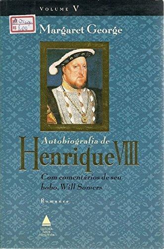 Download Autobiografia de Henrique VIII - Vol. 5 pdf