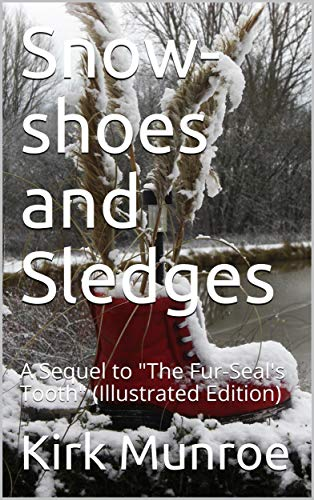 """Snow-shoes and Sledges / A Sequel to """"The Fur-Seal"""