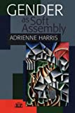 Gender as Soft Assembly, Harris, Adrienne, 0881634980