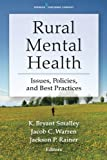 Named a 2013 Doody's Core Title! Addressing the needs of America's most underserved areas for mental health services, Rural Mental Health offers the most up-to-date, research-based information on policies and practice in rural and frontier population...