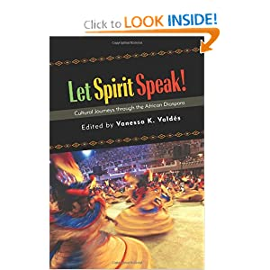 Let Spirit Speak!: Cultural Journeys through the African Diaspora (Suny Scholarly Conferences) Vanessa K. Valdes
