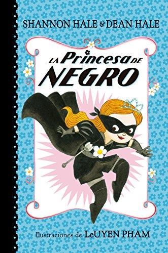 La Princesa de Negro (La Princesa de Negro 1)/The Princess in Black The Princess in Black, (Book 1) (La Princesa de Negro 1 / The Princess in Black (Book 1)) (Spanish Edition)