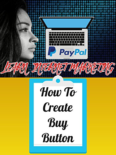 (PAYPAL - How To Create Your Own Buy Buttons)