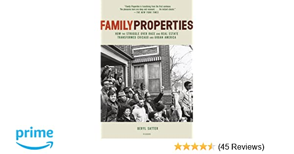 Family properties how the struggle over race and real estate family properties how the struggle over race and real estate transformed chicago and urban america beryl satter 9780805091427 amazon books fandeluxe Gallery