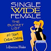 Start Online Dating: Single Wide Female: The Bucket List #7 | Lillianna Blake, P. Seymour
